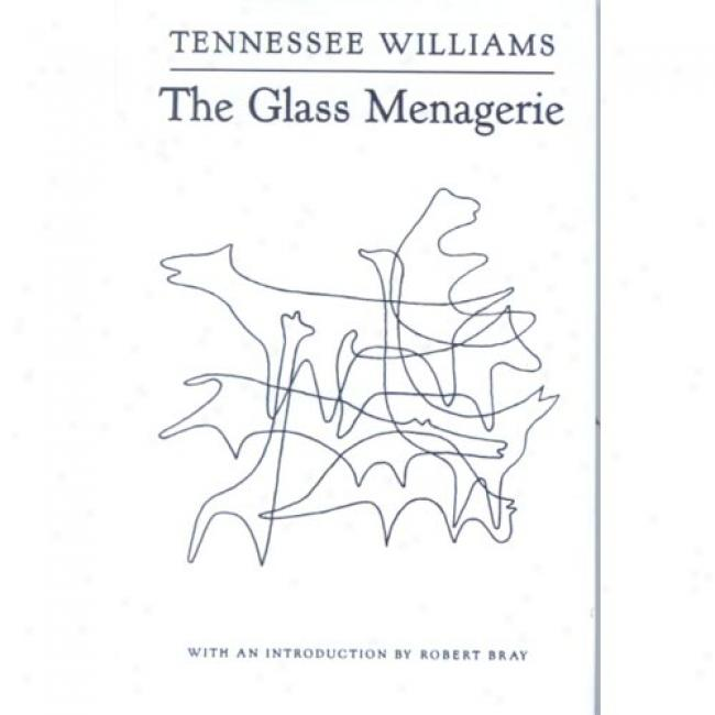 the glass menagerieby tennessee williams essay The glass menagerie tennessee williams table of contents  suggested essay topics  the glass menagerie.